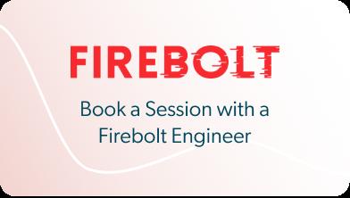 Firebolt - Book a Session with a Firebolt Engineer